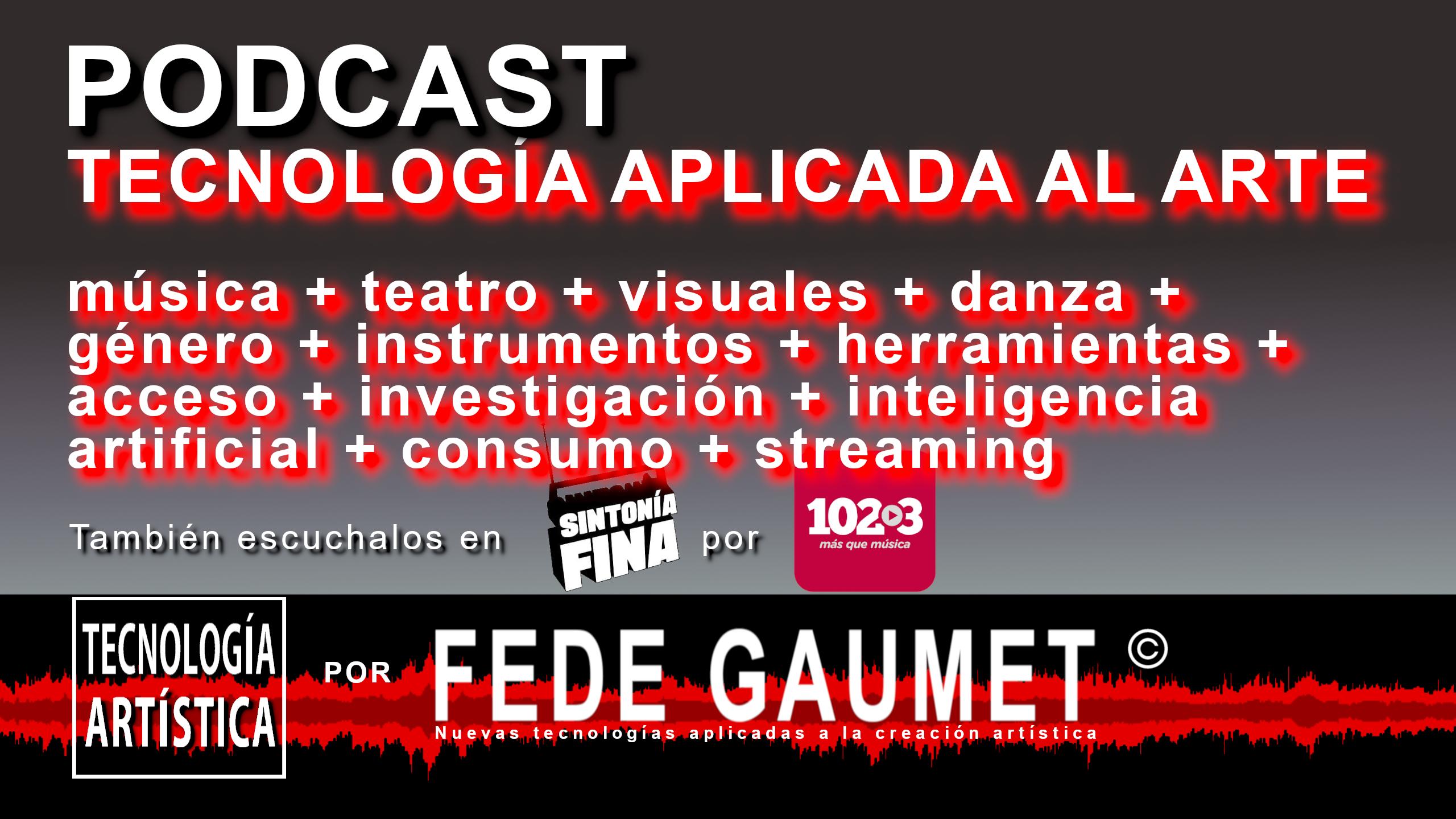 """podcast """"Tecnología Artística"""""""